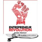 Entrepreneur Revolution: How to Develop Your Enterpreneurial Mindset and Start a Business That Works (Unabridged) [Audio Download]