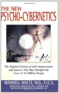Psycho-cybernetics: The Original Science of Self-Improvement and Success That Has Changed the Lives of 30 Million People