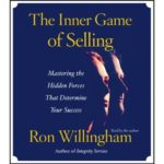 The Inner Game of Selling: Mastering the Hidden Forces That Determine Your Success [Audio Download]