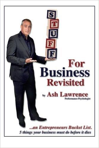 Stuff for Business (Revisited): An Entrepreneurs Bucket List