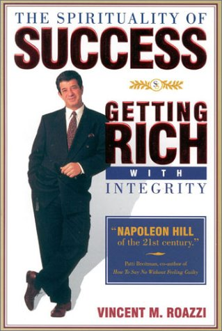 The Spirituality of Success: Getting Rich with Integrity